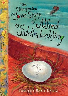 Timothy Basil Ering's The Unexpected Love Story of Alfred Fiddleduckling: an ode to music and faith