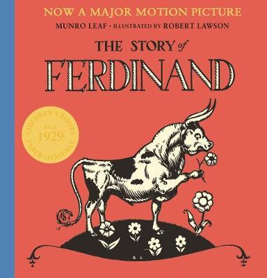 Published in 1936, The Story of Ferdinand written by Munro Leaf and illustrated by Robert Lawson defied time and politics, becoming a classic of children's literature